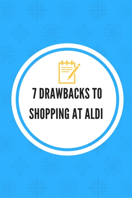 7 Drawbacks To Shopping At Aldi Attention Aldi Shoppers